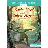 Robin Hood and the Silver Arrow: Usborne English Readers Level 2