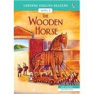 The Wooden Horse: Usborne English Readers Level 2 - Kniha