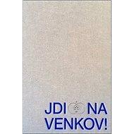 Jdi na venkov!: Výtvarné umění a lidová kultura v českých zemích 1800–1960 - Kniha