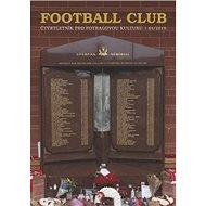 Football club: Čtvrtletník pro fotbalovou kulturu