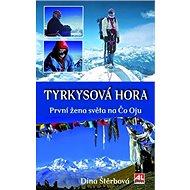 Tyrkysová hora: První žena světa na Čo Oju - Kniha