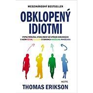 Obklopený idiotmi - Kniha