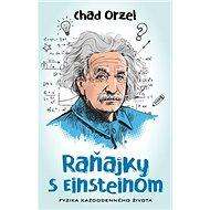 Raňajky s Einsteinom: Fyzika každodenného života - Kniha
