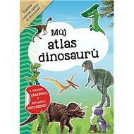 Můj atlas dinosaurů: S velkým plakátem a spoustou samolepek! - Kniha