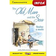 The Old Man and the Sea: zrcadlový text B1-B2 středně pokročilí - Kniha