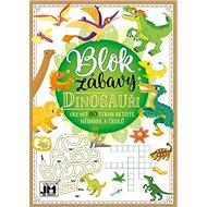 Blok zábavy Dinosauři: Více než 80 stran aktivit, hádanek a úkolů