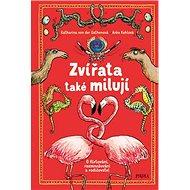Zvířata také milují: O flirtování, rozmnožování a rodičovství - Kniha