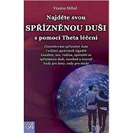 Najděte svou spřízněnou duši s pomocí Theta léčení - Kniha