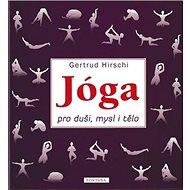 Jóga pro duši, mysl a tělo - Kniha