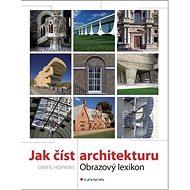 Jak číst architekturu: Obrazový lexikon