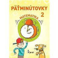 Päťminútovky matematika 2.ročník - Kniha
