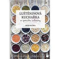 Luštěninová kuchařka: se spoustou zeleniny