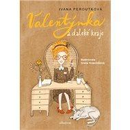 Valentýnka a daleké kraje - Kniha