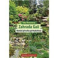 Zahrada Gaii: Domácí příručka permakultury - Kniha