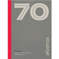 Albatros 70 let na křídlech dětské literatury - Kniha