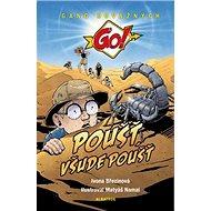 Poušť, všude poušť: Gang odvážných Go! - Kniha