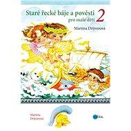 Staré řecké báje a pověsti pro malé děti 2 - Kniha