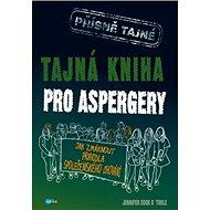 Tajná kniha pro aspergery: Jak zmáknout pravidla společenského chování - Kniha