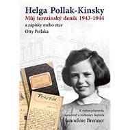 Můj Terezínský deník 1943-1944: a zápisky mého otce Otty Pollaka - Kniha