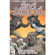 Živí mrtví Válka šeptem: Díl dvacátý sedmý - Kniha