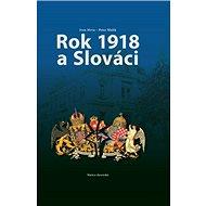 Rok 1918 a Slováci - Kniha