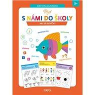 Hry se slovíčky: Pojď s námi do školy - Kniha