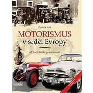 Motorismus v srdci Evropy: od Josefa Božka po současnost - Kniha
