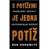 S potížemi je jedna potíž: Problémy nemají univerzální řešení - Kniha