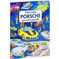 Velká knížka Porsche pro malé vypravěče - Kniha