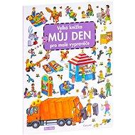 Velká knížka Můj den pro malé vypravěče - Kniha