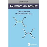 Tajemný mikrosvět: Stručná historie standardního modelu - Kniha