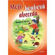 Moje houbová abeceda - Kniha