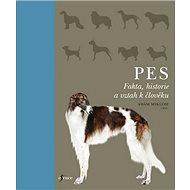 Pes: Fakta, historie a vztah k člověku - Kniha