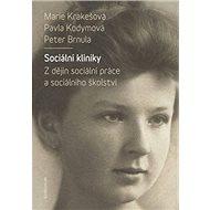 Sociální kliniky: Z dějin sociální práce a sociálního školství - Kniha