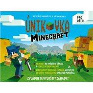Únikovka Minecraft: Neoficiální dobrodružství ze světa Minecraftu - Kniha