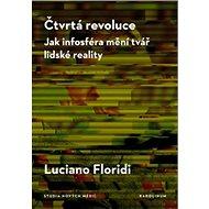 Čtvrtá revoluce: Jak infosféra mění tvář lidské reality - Kniha