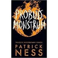 Probuď monstrum: Trilogie Nespoutaný chaos - Kniha