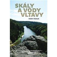 Skály a vody Vltavy - Kniha