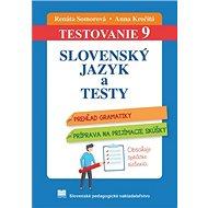 Slovenský jazyk a testy: TESTOVANIE 9, prehľad gramatiky, príprava na prijímacie skúšky - Kniha