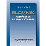 Slovník aktuálnych pojmov a výrokov: Fakty absentujúce v učebniciach a v hlavnopr(ú)dových médiách