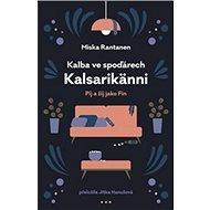 Kalba ve spoďárech Kalsarikänni: Pij a žij jako fin - Kniha