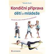 Kondiční příprava dětí a mládeže: Zásobník cvičení s moderními pomůckami - Kniha