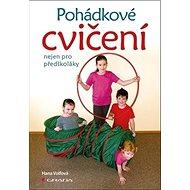 Pohádkové cvičení nejen pro předškoláky - Kniha