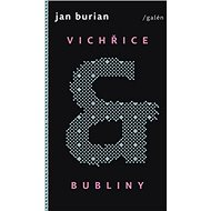 Vichřice a bubliny: a jiné příběhy ze života (2015–2018) - Kniha