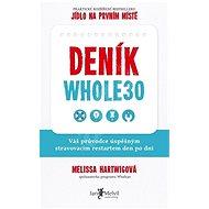 Deník Whole30: Váš průvodce úspěšným stravovacím restartem den po dni - Kniha