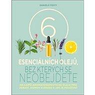 Šest esenciálních olejů, bez kterých se neobejdete - Kniha