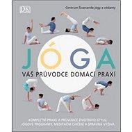 Jóga Váš průvodce domácí praxí - Kniha