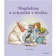 Magdaléna a zvieratká v útulku - Kniha