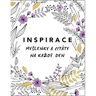 Inspirace: Myšlenky a citáty na každý den - Kniha