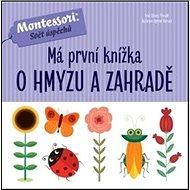 Má první knížka o hmyzu a zahradě - Kniha